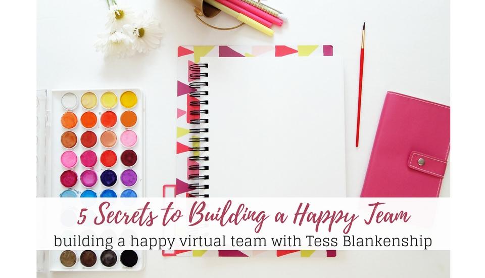 5 secrets build happy team