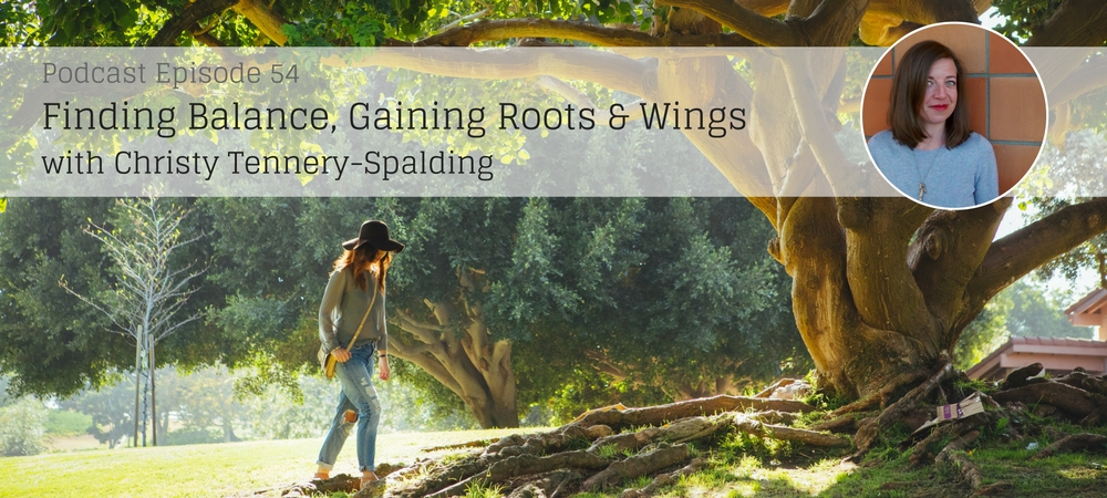 Finding Balance, Gaining Roots & Wings