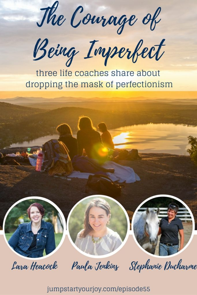 Does perfectionism get in your way of feeling like you're living as your true self? Three life coaches share about how they face perfectionism, and what courage looks like in real people's lives in this interview. Pin to save, or click to listen. www.jumpstartyourjoy.com