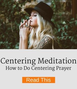 How to do a centering prayer meditation