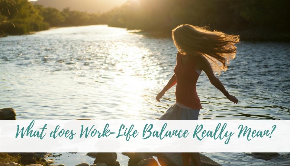 What Work Life Balance Looks Like
