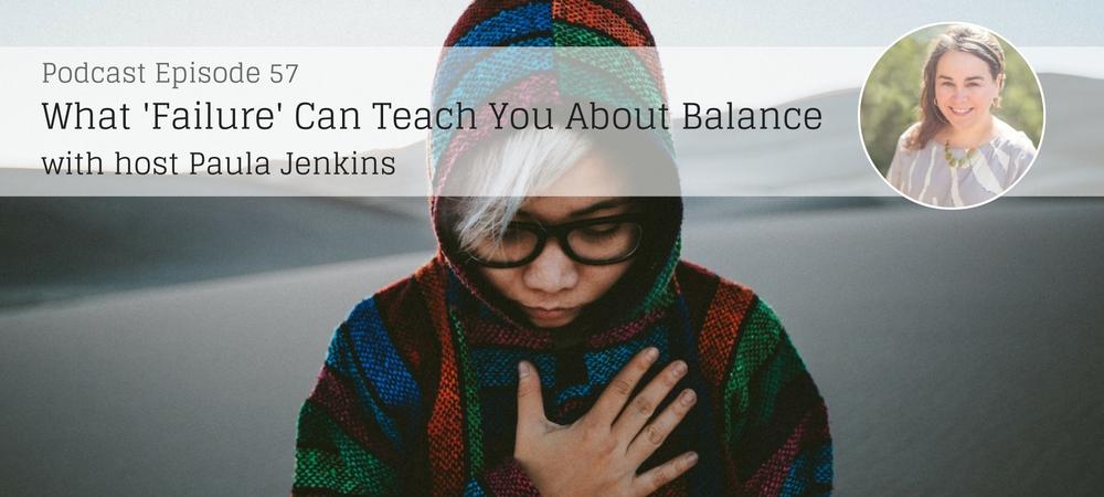 What Failure Can Teach You About Balance