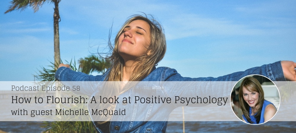 How to Flourish a look at Positive Psychology