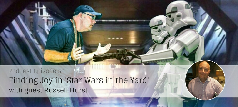Finding Joy in 'Star Wars in the Yard' with Russell Hurst