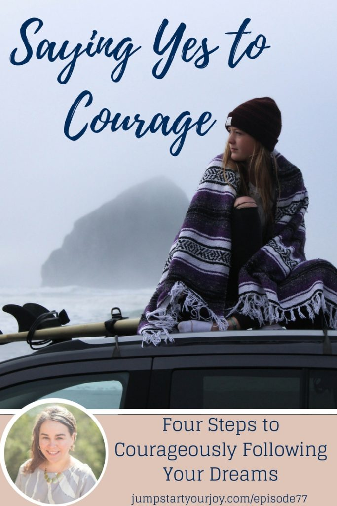 Are you wanting to follow your dreams, but afraid to say yes to them? This episode talks about saying yes to courage, and living an amazing life. Four easy steps to follow courage. Click to listen and Pin to save for later. www.jumpstartyourjoy.com
