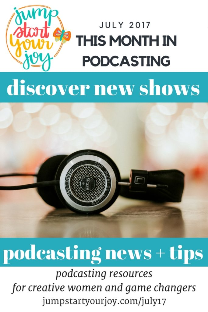 Looking for new podcasts to listen to? Are you thinking of starting your own podcast and would love some tips from a podcasting veteran? Check out this post and sign up to get updates monthly from Jump Start your Joy. www.jumpstartyourjoy.com/july17