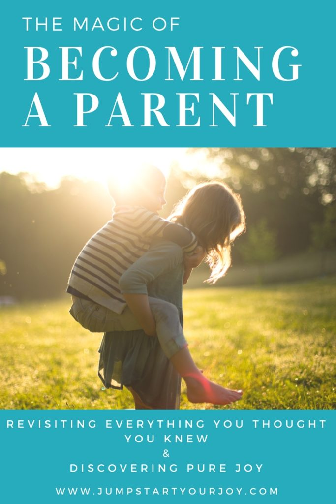 Becoming a parent is both life changing and magical, while also being nothing like you'd ever expected. This post reflects on how parenting can change everything you ever thought you knew. A great read for moms and parents. #parent #mom #becomingaparent www.jumpstartyourjoy.com