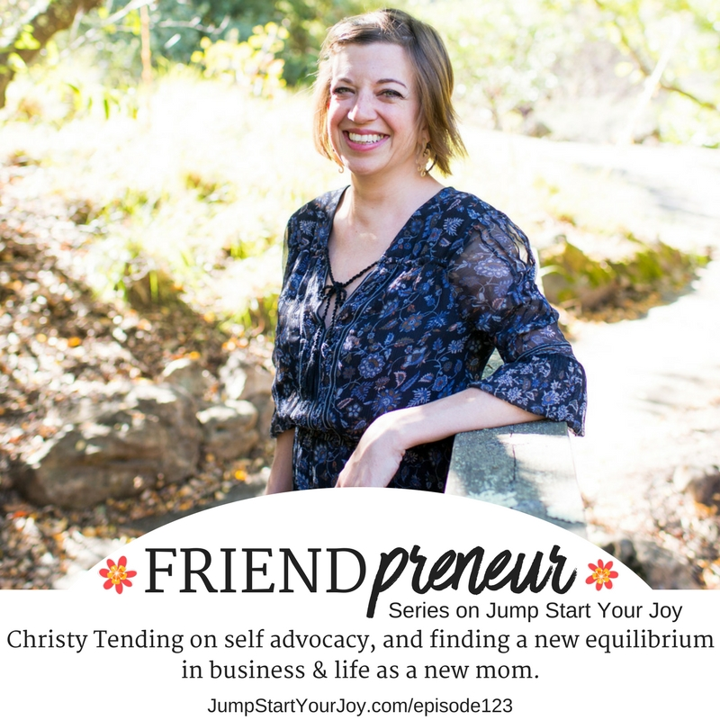 Friendpreneur Series: Self-Advocacy:Going Beyond Self Care with Christy Tending