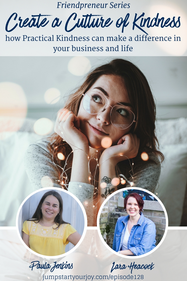 This podcast episode is great for entrepreneurs! Host Paula Jenkins speaks with Lara Heacock on creating a culture of kindness, and they discuss Lara's new book! #podcast #entrepreneur #practicalkindness