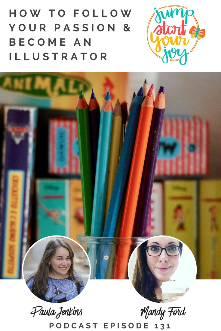 This podcast episode is perfect for anyone who has a passion they've been ignoring! Host Paula Jenkins talks to Mandy Ford about her experience with illustration. #podcast #joy #art