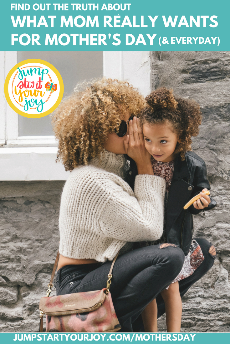 Find out the truth about what Moms really want for Mother's Day. Such a sweet post about the truth of being a mom. #mothersday #giftsformom #motherhood