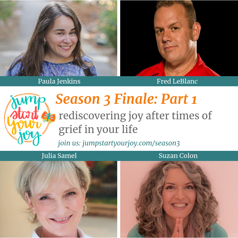 Making Room for Joy and Grief in our Human Experience with Fred LeBlanc, Julia Samuel, and Suzan Colon