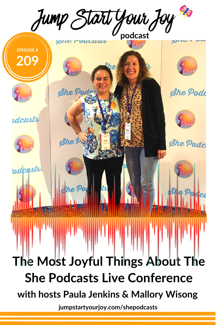 In this episode, which was recorded at She Podcasts Live, assistant producer Mallory and I share the 6 most joyful things we experienced at this first-ever live event. Join us! #podcast #joyful #jumpstartyourjoy