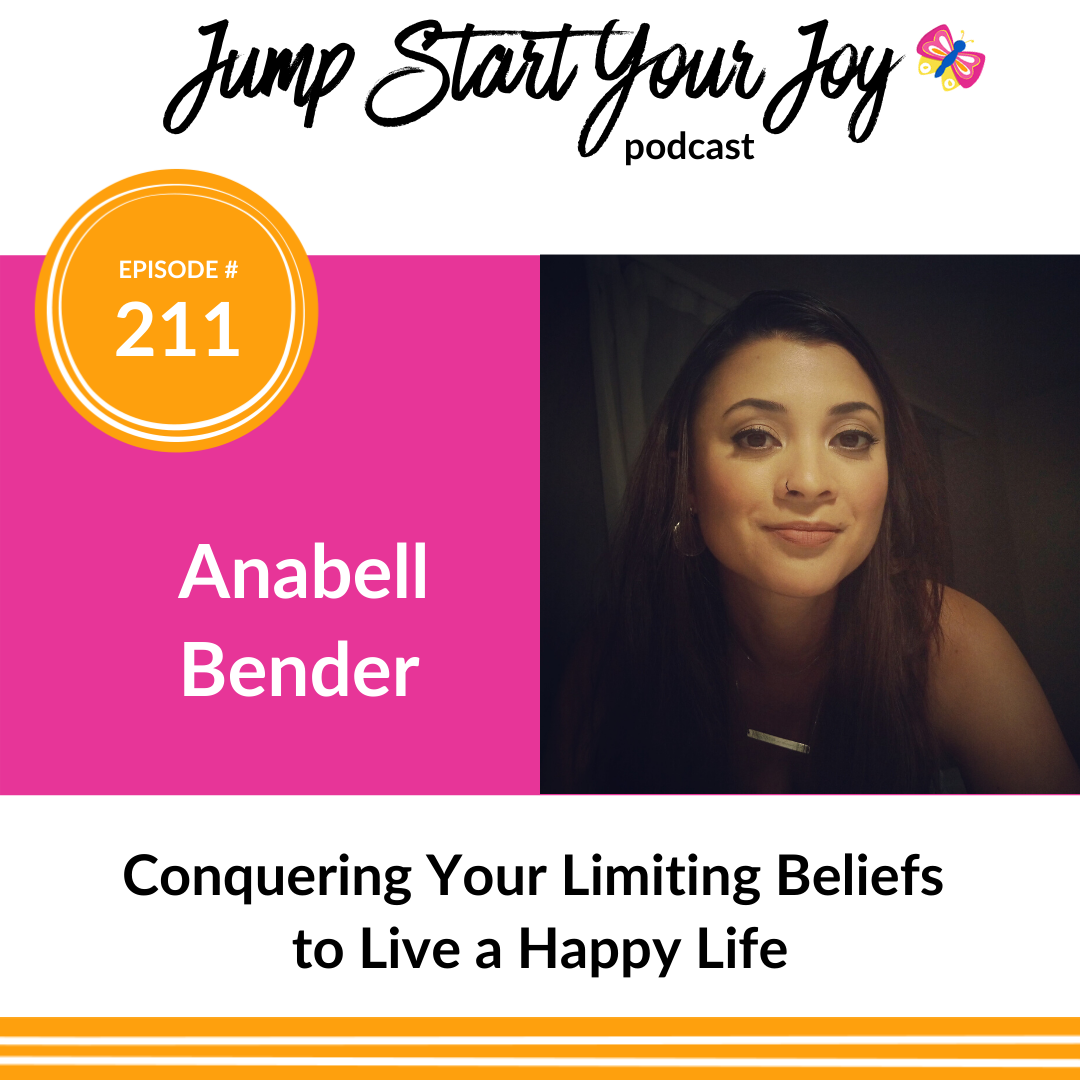 Anabell Bender on Conquering Your Limiting Beliefs to Live a Happy Life