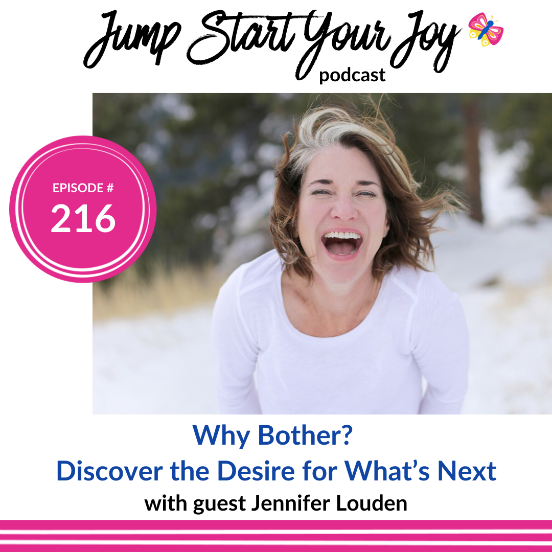 """Jennifer Louden on """"Why Bother? Discover the Desire for What's Next"""""""