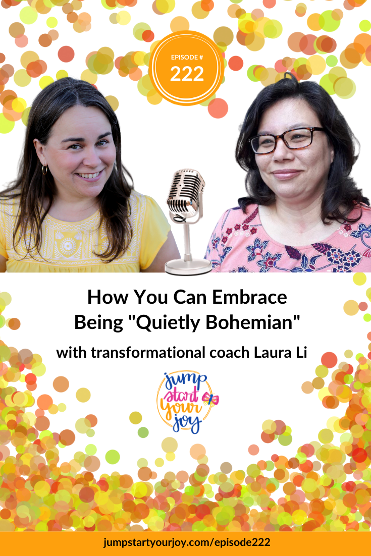 Transformation life coach Laura Li joins host Paula Jenkins to share what it really means to be quietly bohemian. #podcast #joy #jumpstartyourjoy