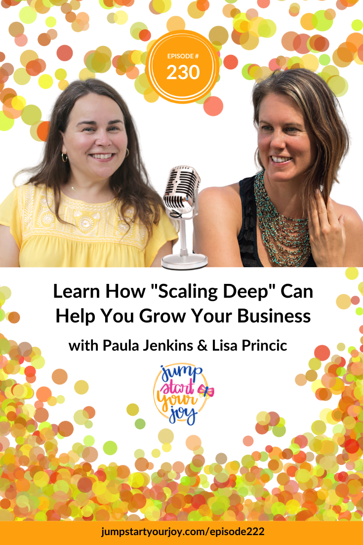 Branding and growth specialist Lisa Princic joins host Paula Jenkins to talk about Scaling Deep and how to build a business around what you really want to do. Tune in! #podcast #entrepreneur #growyourbusiness