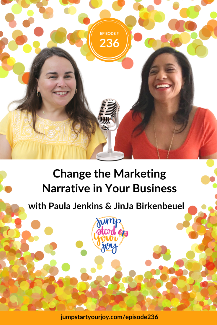 JinJa Birkenbeuel shares about her experience of working with people, and hearing their aha moments as they question the things they have assumed to be true for marketing in this episode of Jump Start Your Joy with Paula Jenkins. #podcast #entrepreneur #marketing