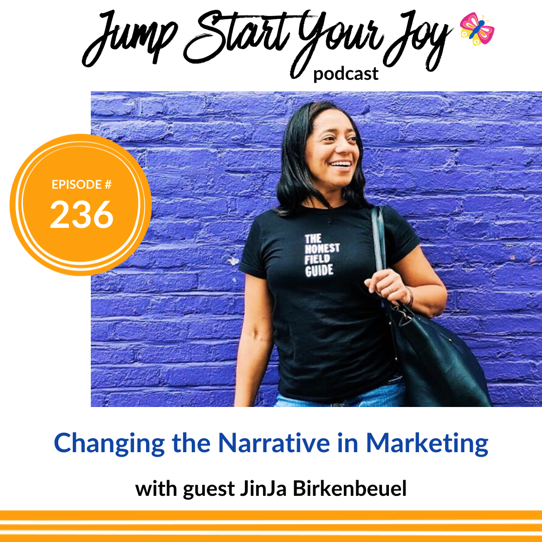 Changing the Narrative for Small Businesses and Entrepreneurs in Marketing with JinJa Birkenbeuel