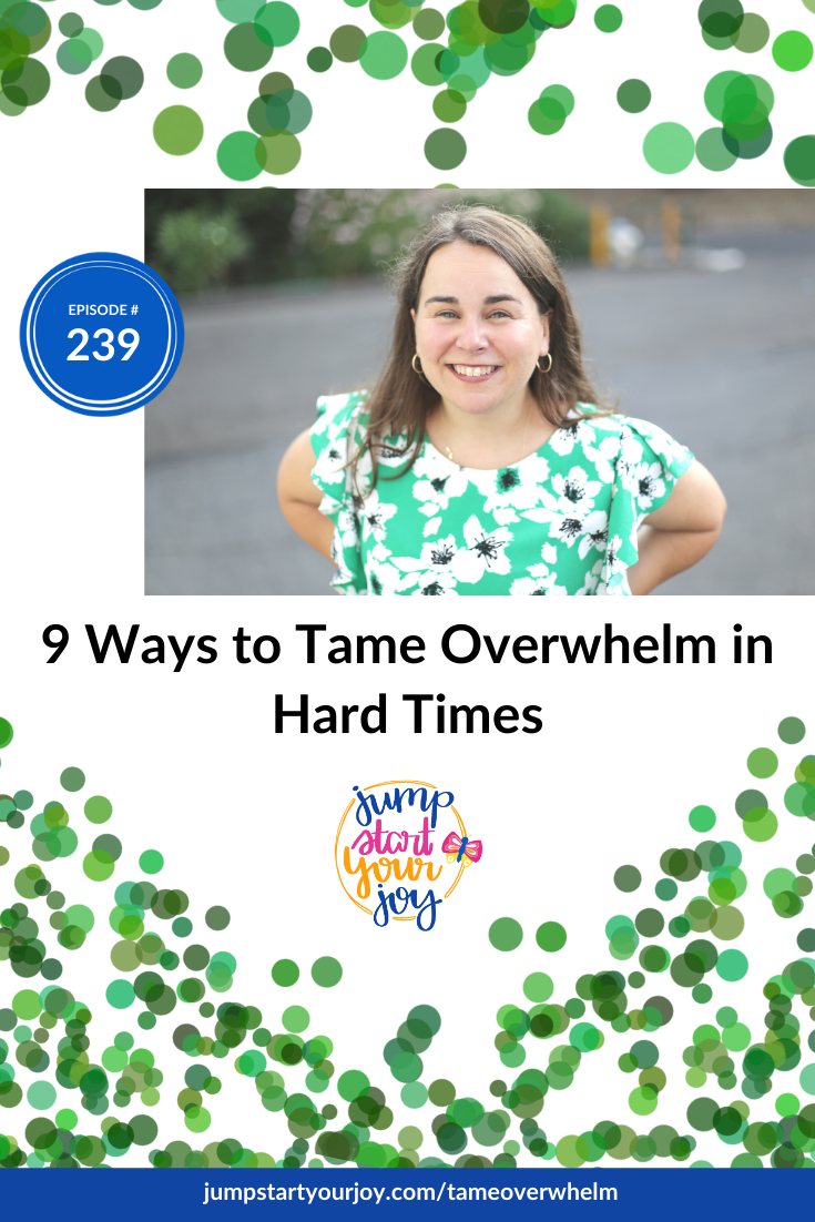 """You don't do yourself any favors by faking that you are happy or pretending you're """"ok"""" when you are not. That's why I'm sharing 9 ways to tame overwhelm on the podcast this week. #podcast #overwhelm #joy"""