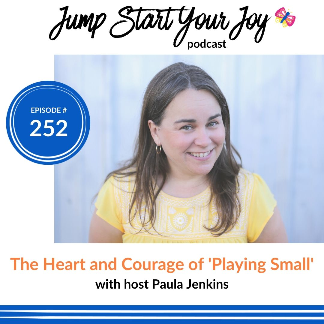 Heart and Courage of Playing Small