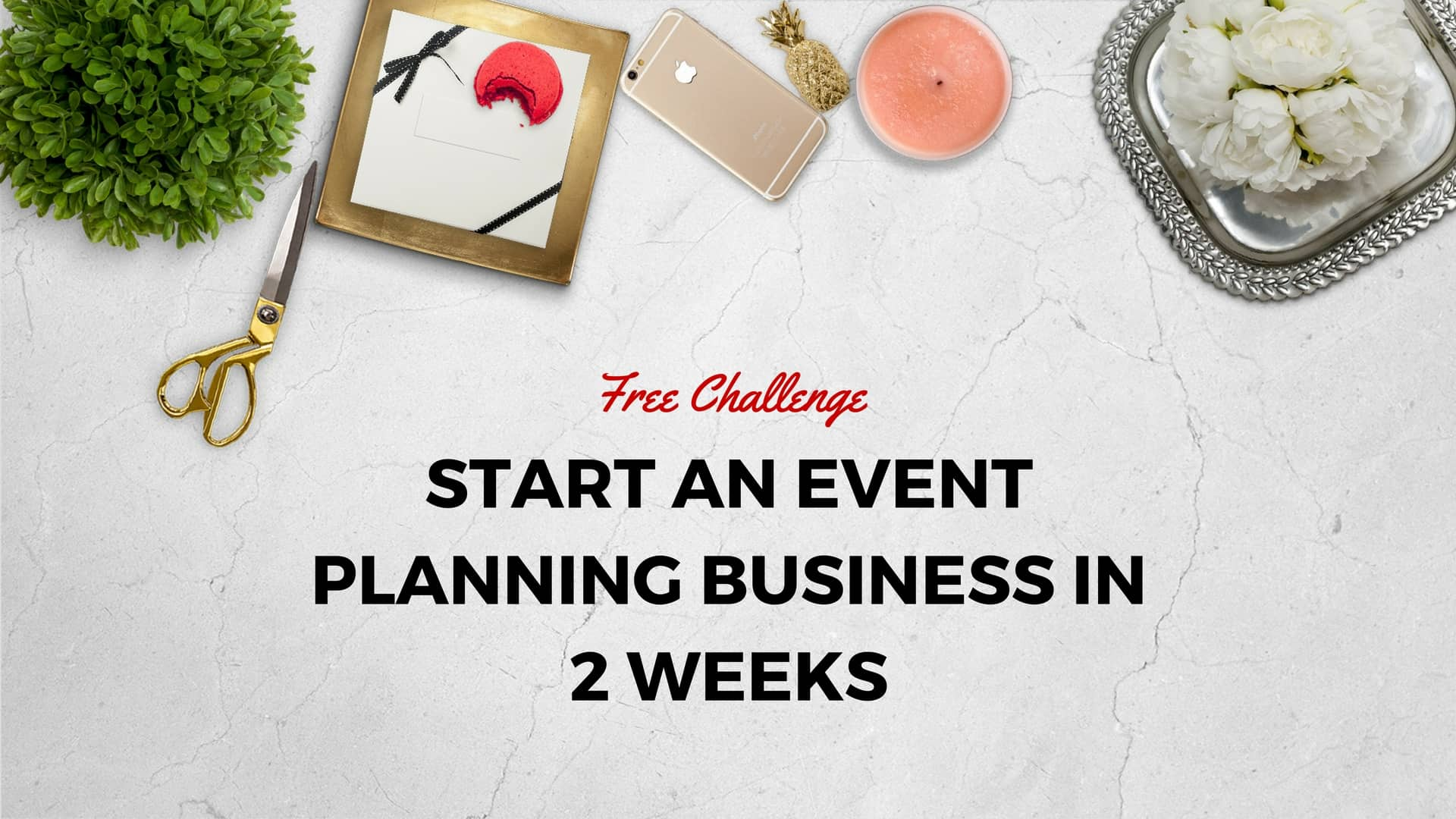 Start an Event Planning Business in 2 Weeks