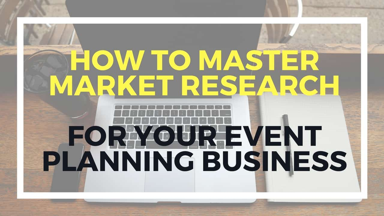 master market research for your event planning business