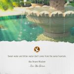 Abe Brown Wisdom - Sweet water and bitter water don't come from the same fountains.