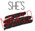 She's Marked Podcast