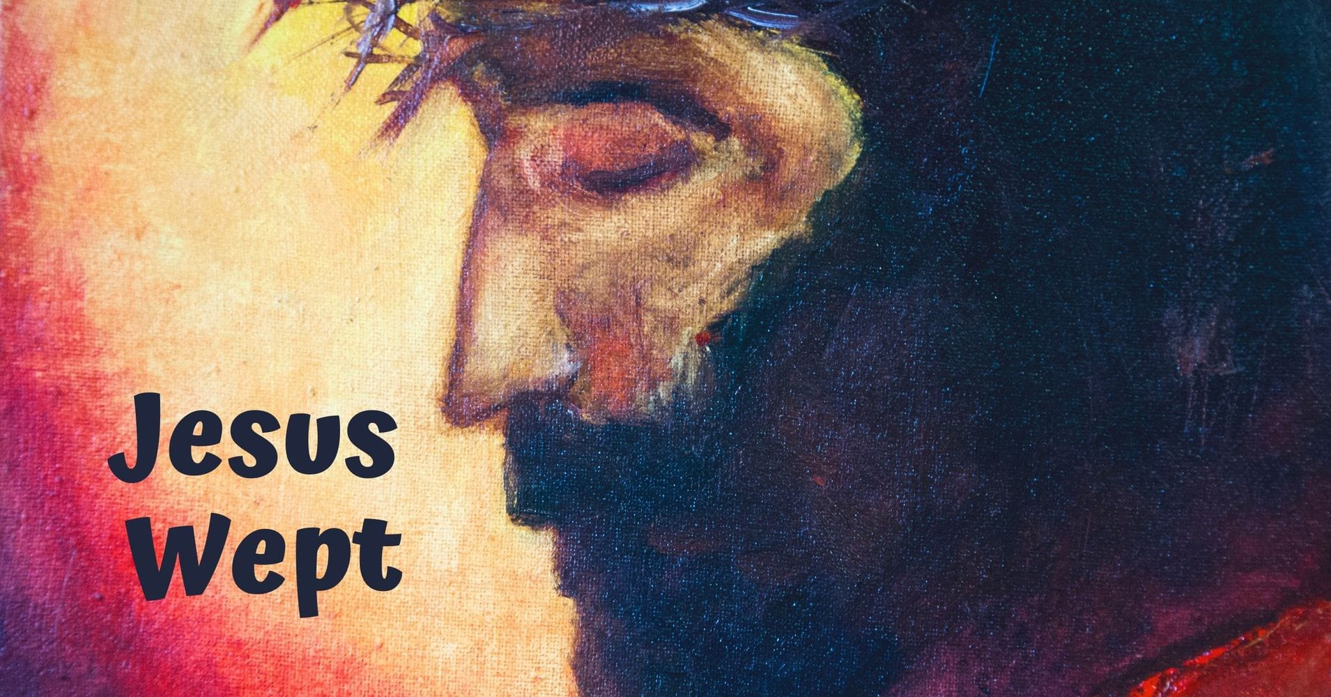 """Featured image for """"Children's Message: Jesus Wept"""""""