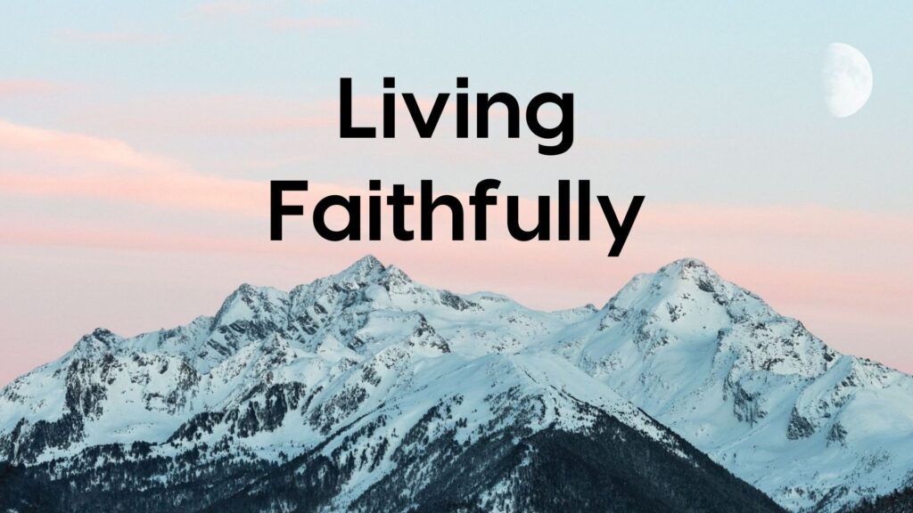 Sermon: Living Faithfully