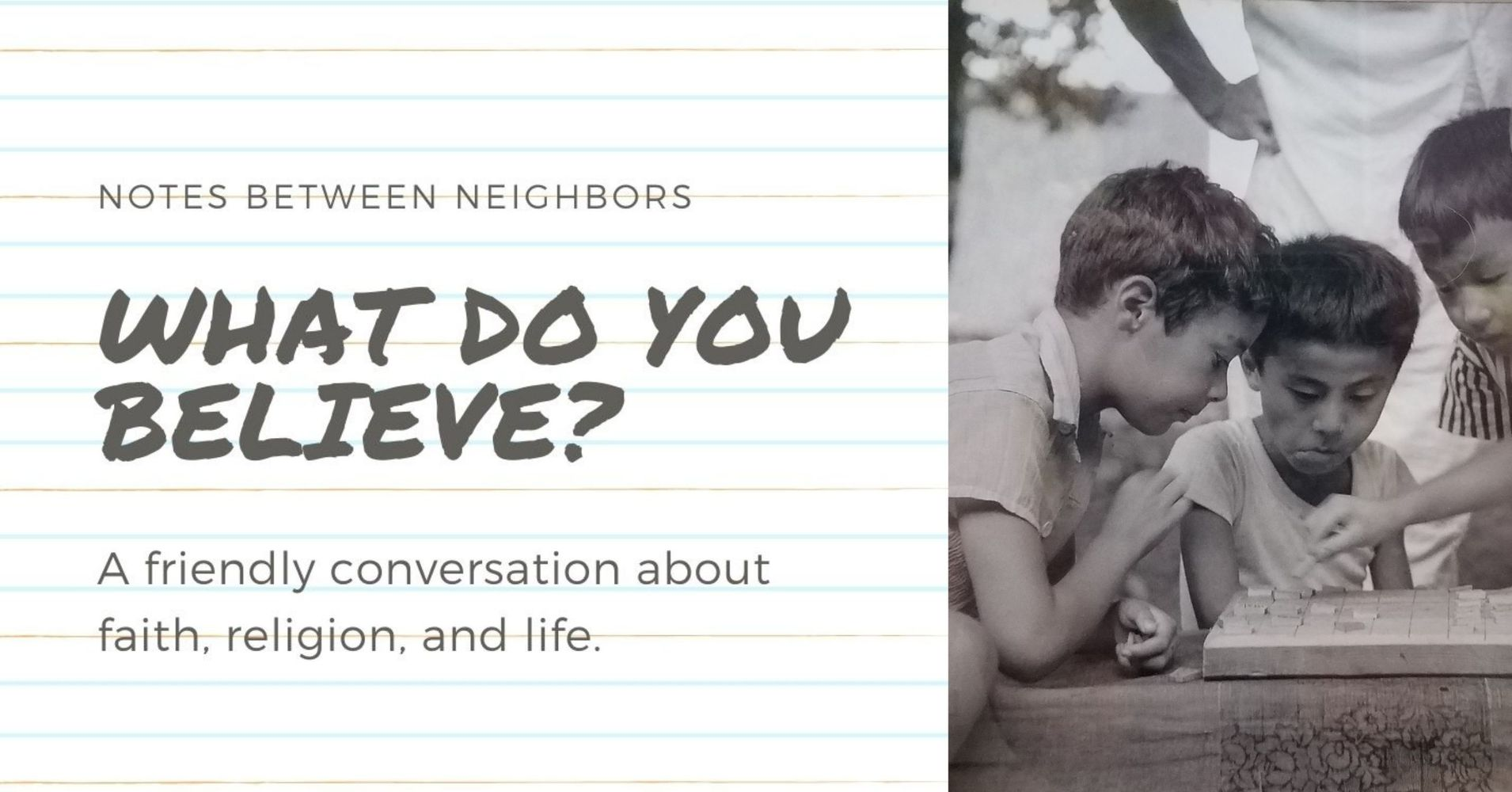 "Featured image for ""Notes Between Neighbors: What do you believe?"""