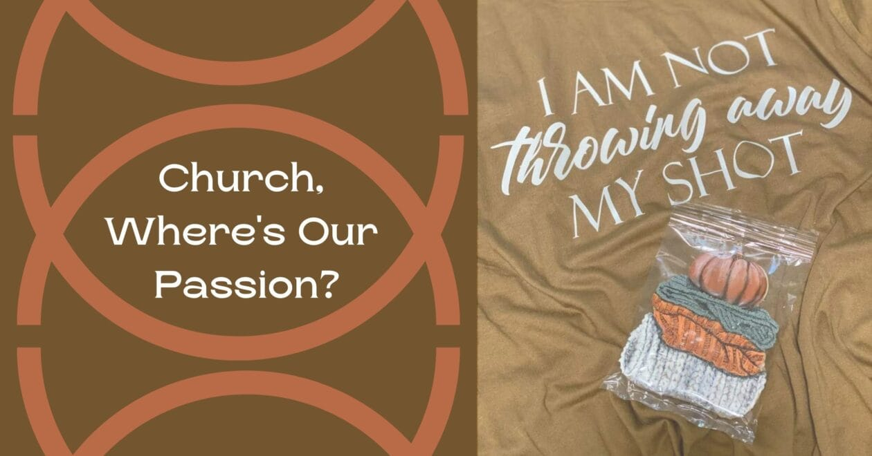 Blog: Church, Where's Our Passion