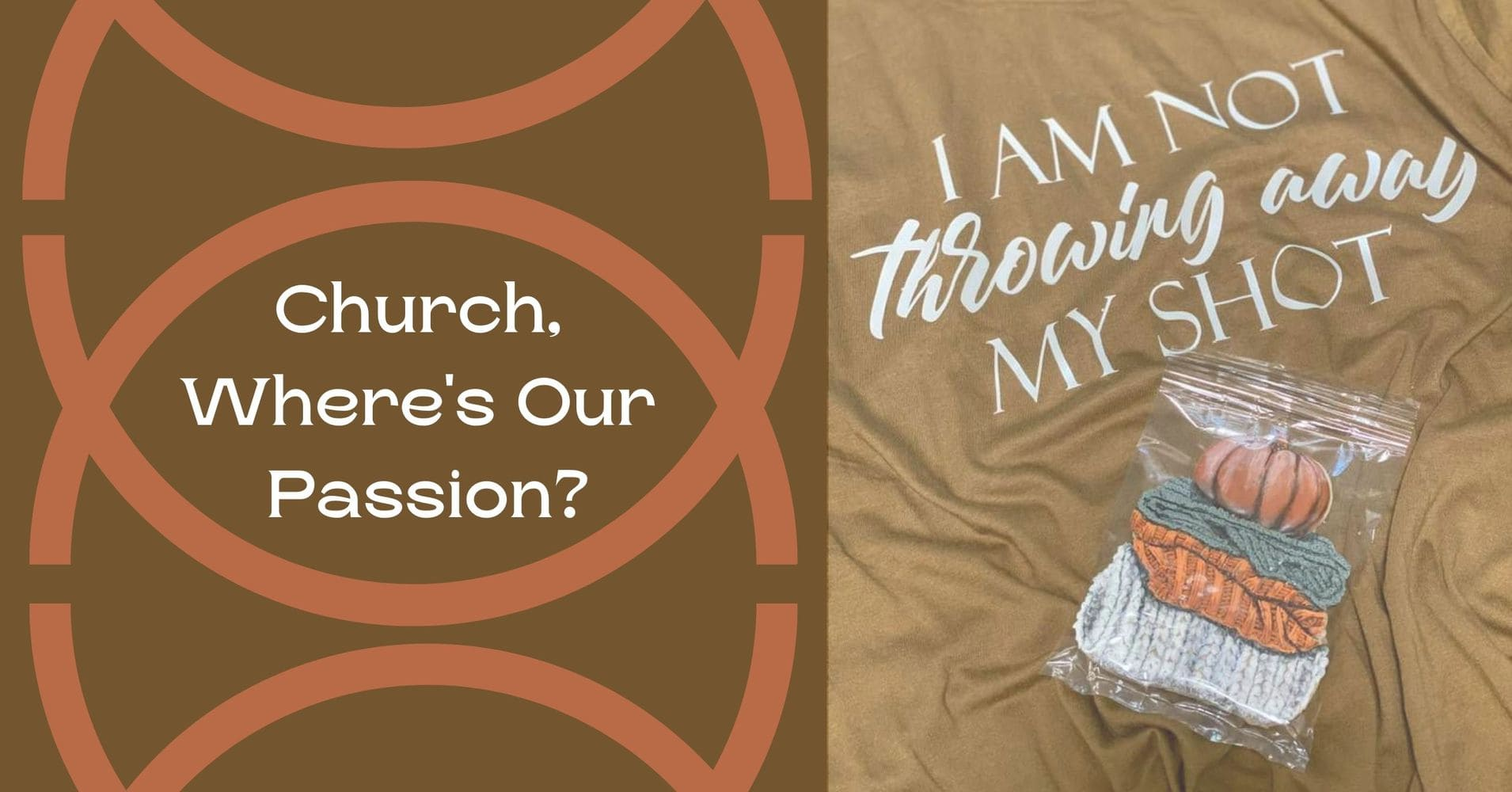 "Featured image for ""Church, Where's Our Passion"""