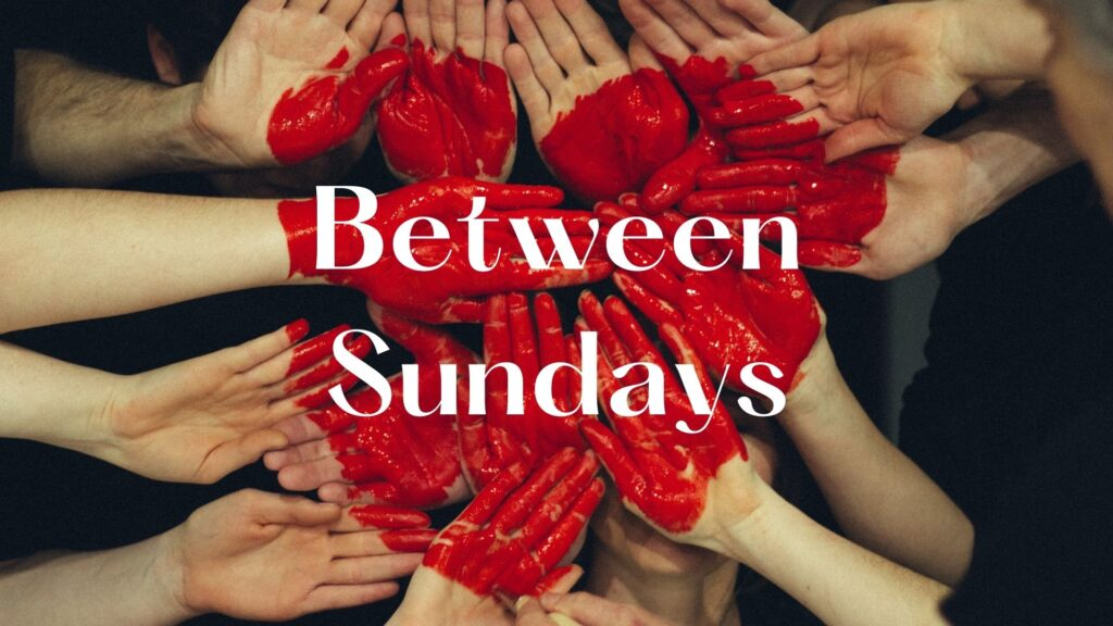 Sermon: Between Sundays