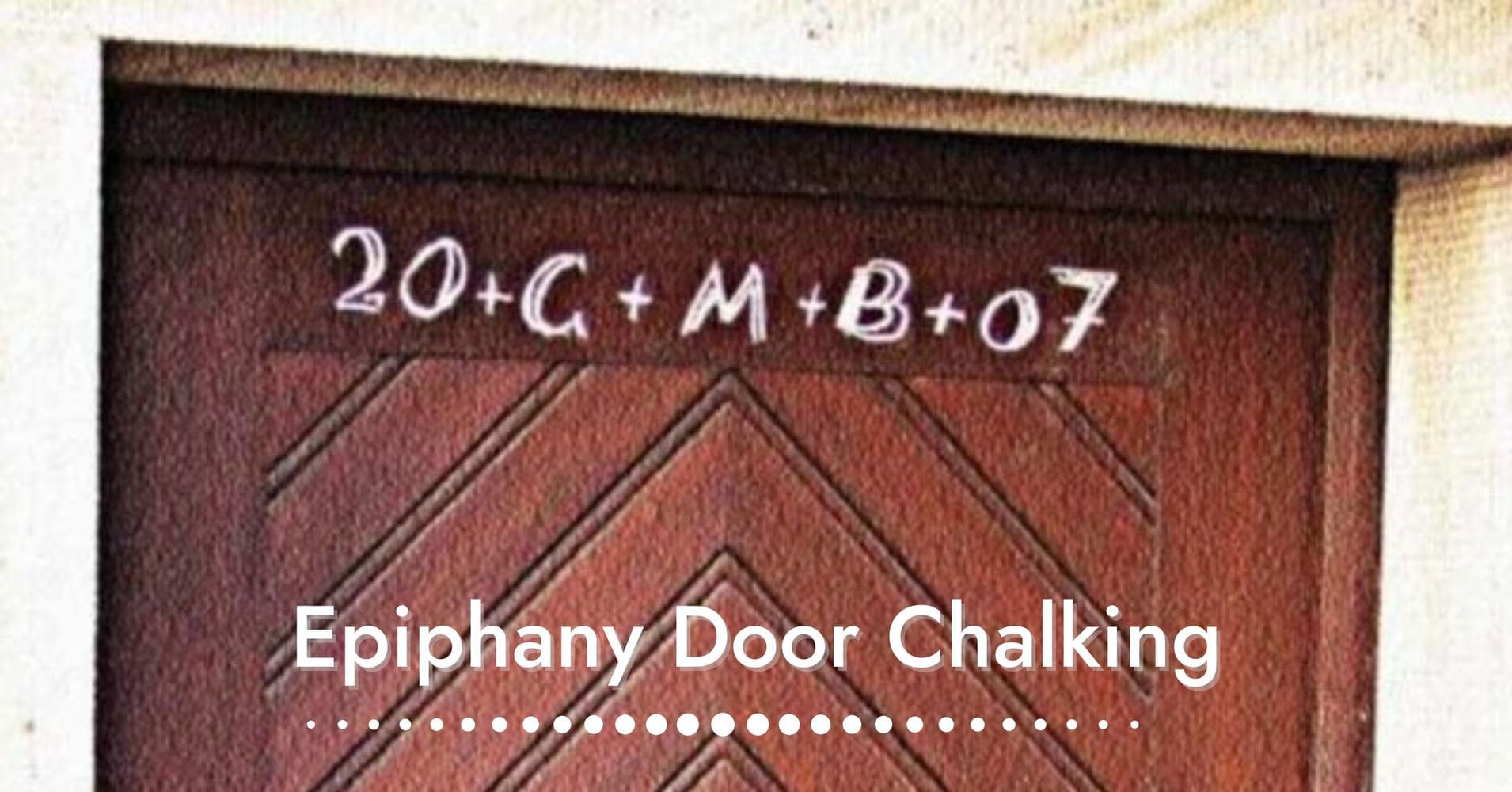"""Featured image for """"Epiphany Door Chalking Tradition"""""""
