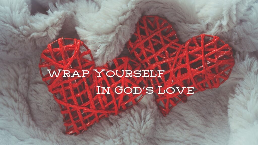 Sermon: Wrap Yourself in God's Love