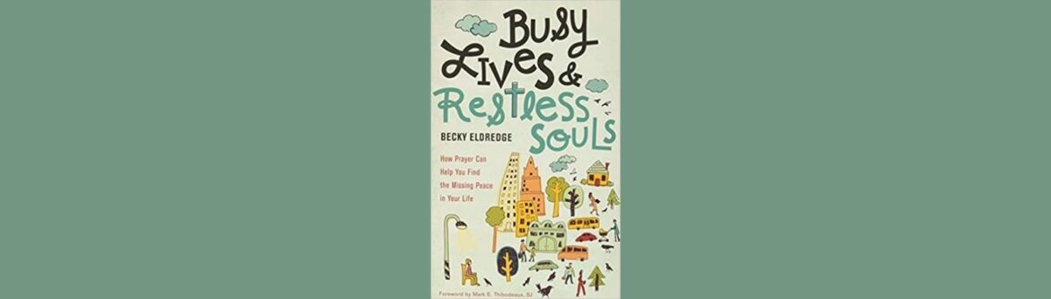 Busy Lives and Restless Souls by Becky Eldredge