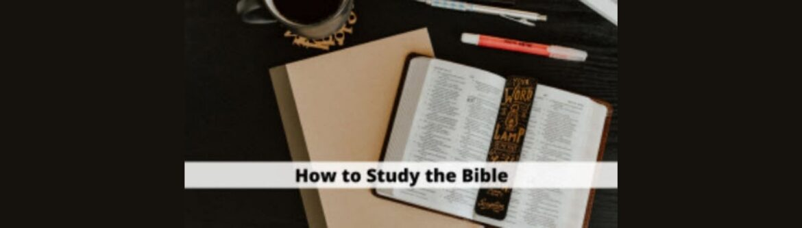 Christian Study: How to Study The Bible