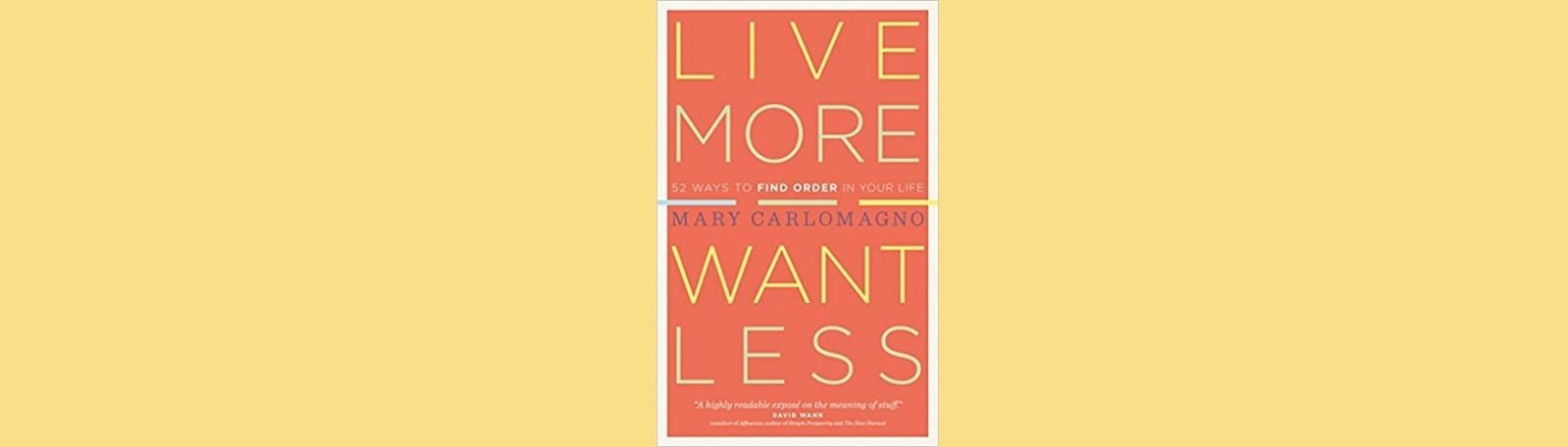 """Featured image for """"Live More Want Less"""""""