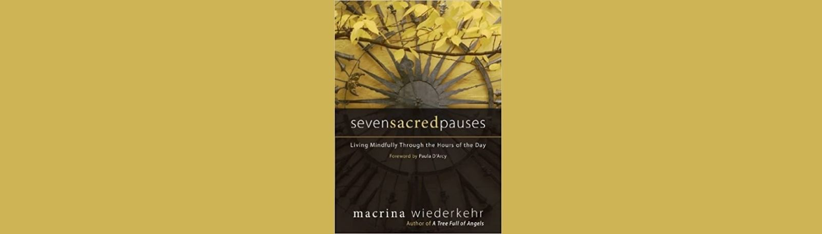 """Featured image for """"Seven Sacred Pauses: Living Mindfully Through The Hours Of The Day"""""""