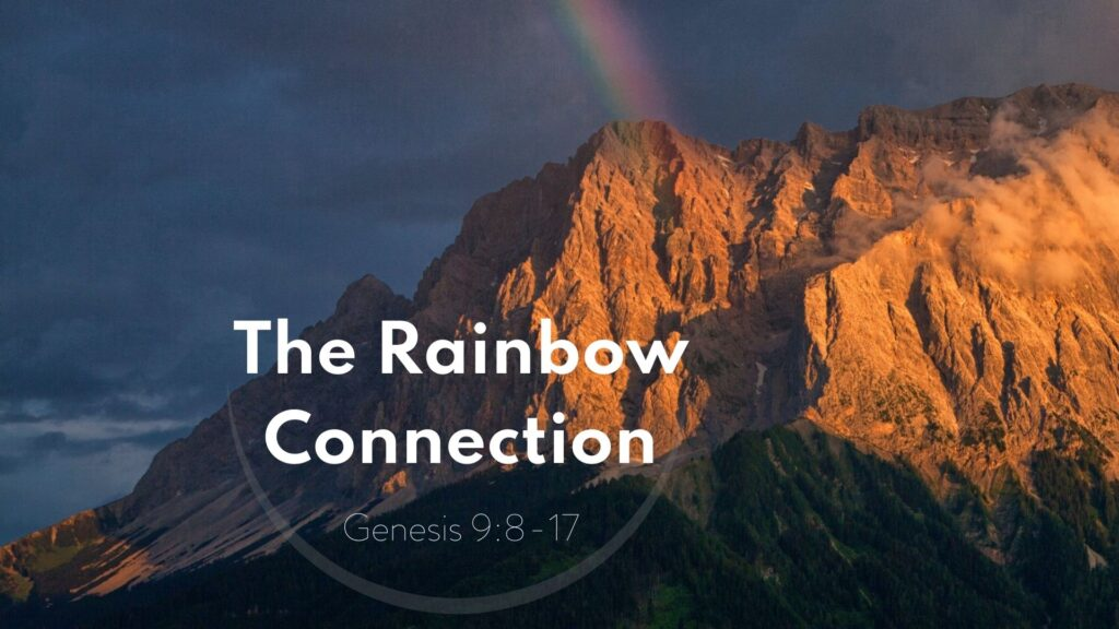 Sermon: The Rainbow Connection