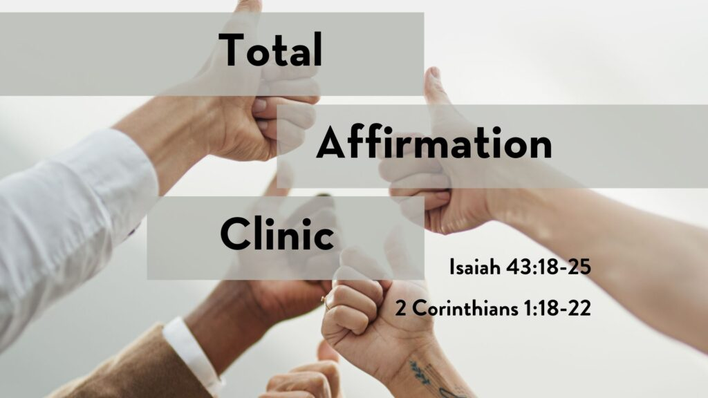 Sermon: Total Affirmation Clinic