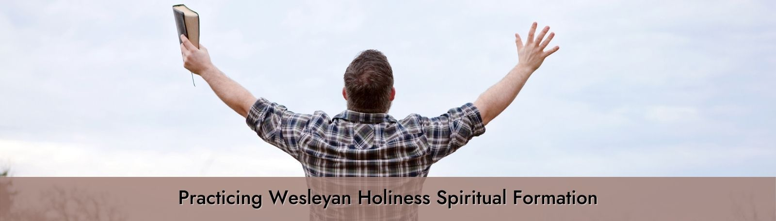 """Featured image for """"Practicing Wesleyan Holiness Spiritual Formation"""""""