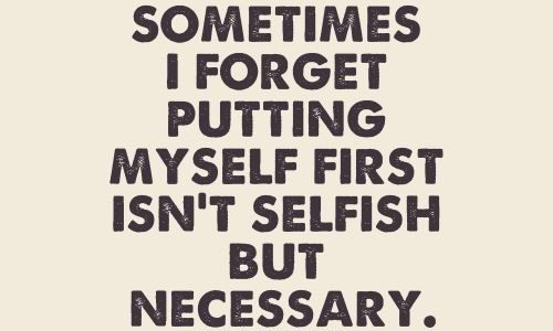 Sometimes Selfish is Okay