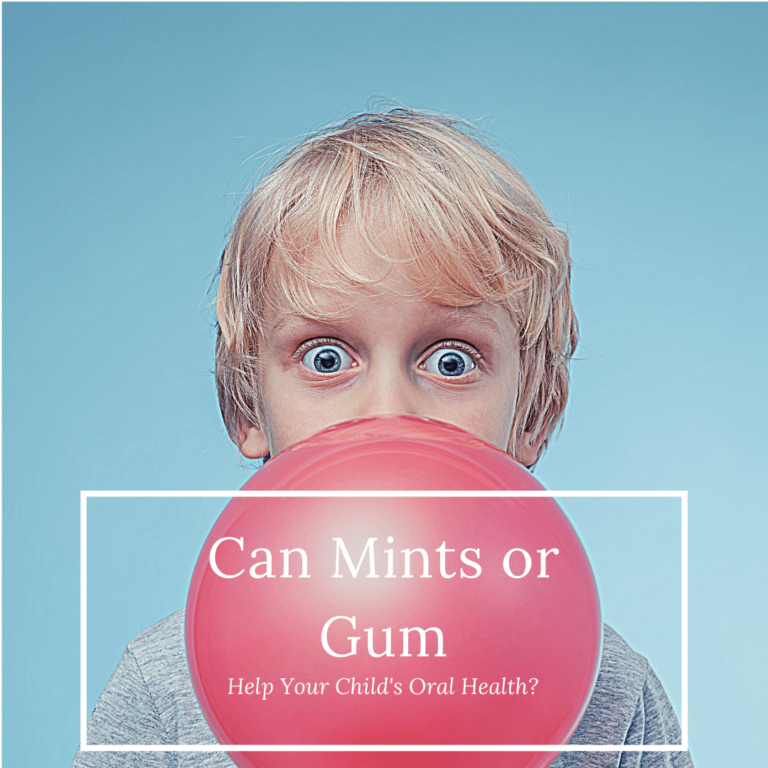 Can Mints or Gum help your childs oral health