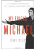 My Friend Michael: An Ordinary Friendship with an Extraordinary Man book cover