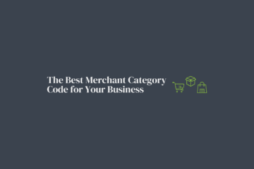 Blog: The Best Merchant Category Code for Your Business