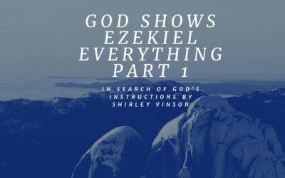 GOD Shows Ezekiel Everything – Part 1