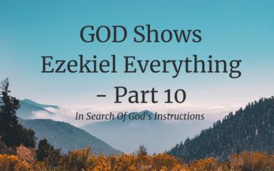 GOD Shows Ezekiel Everything – Part 10